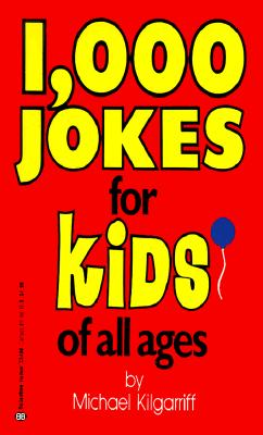 1000 Jokes for Kids of All Ages By Kilgarriff, Michael